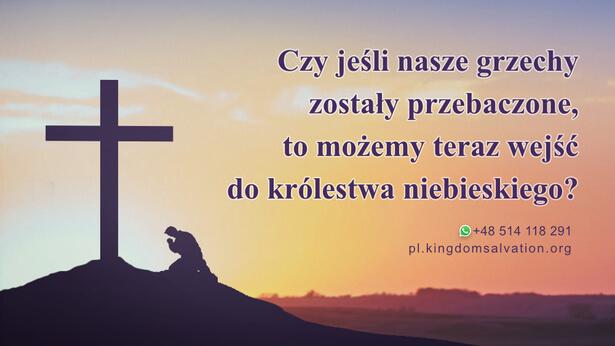 czy Pan naprawdę przebaczy nam i przyjmie nas do królestwa niebieskiego