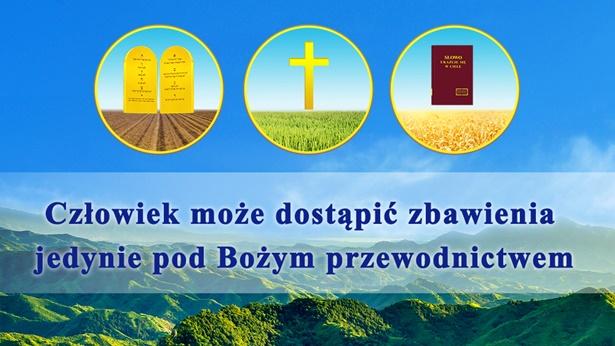 Człowiek może dostąpić zbawienia jedynie pod Bożym zarządzaniem